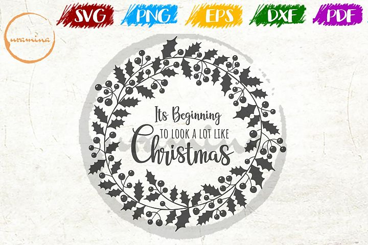 Its Beginning To Look A Lot Like Christmas SVG PDF PNG