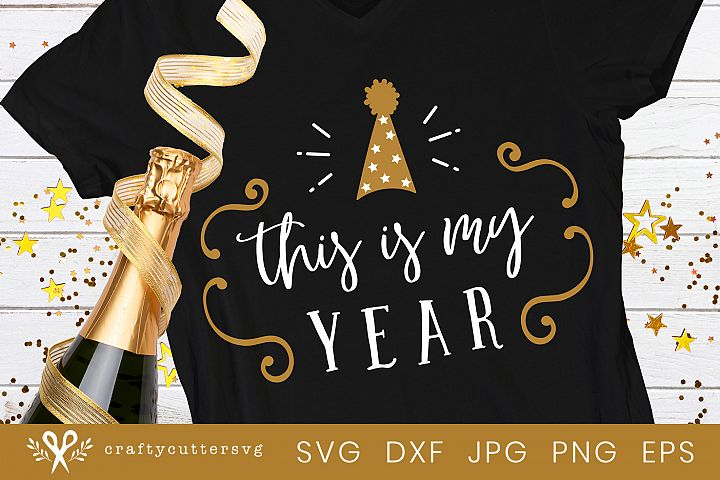 This is my year Svg Cut File New Year Clipart