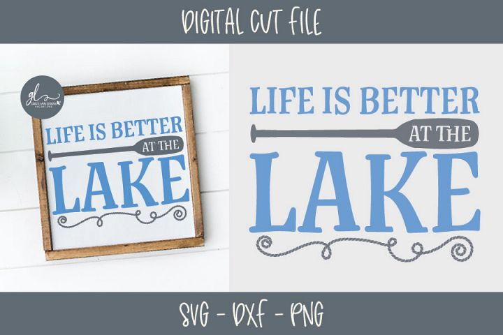 Life Is Better At The Lake - SVG Cut File
