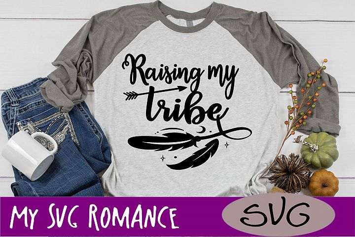 Raising My Tribe SVG DXF PNG EPS