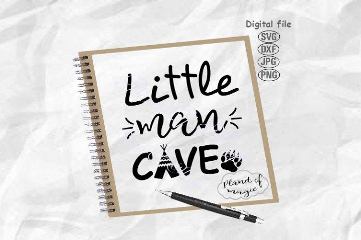 Little Man Cave Svg, Little Man Svg, Boy Quote Svg, Boy Sign