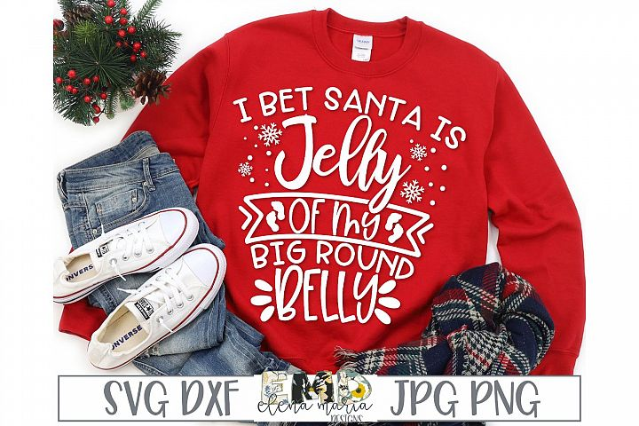 I bet Santa Is Jelly Of This Big Round Belly SVG File