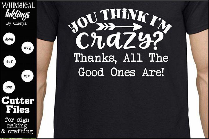 You Think Im Crazy SVG