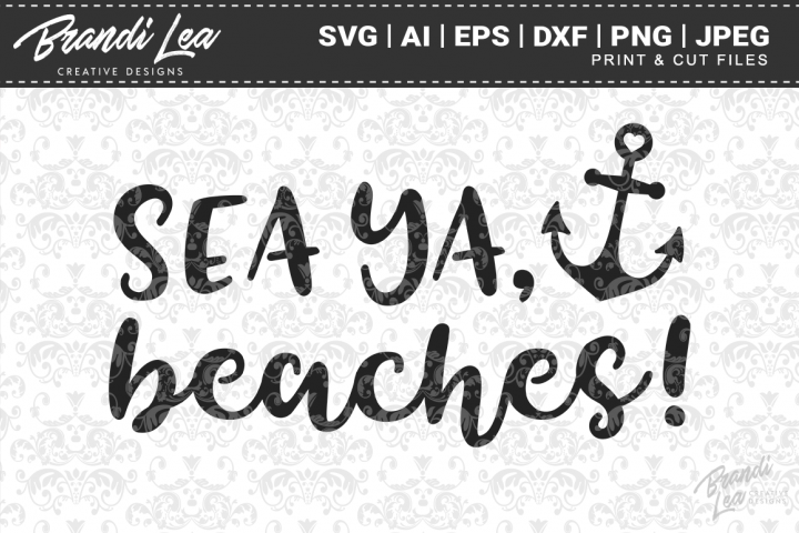 Sea Ya Beaches! SVG Cutting Files