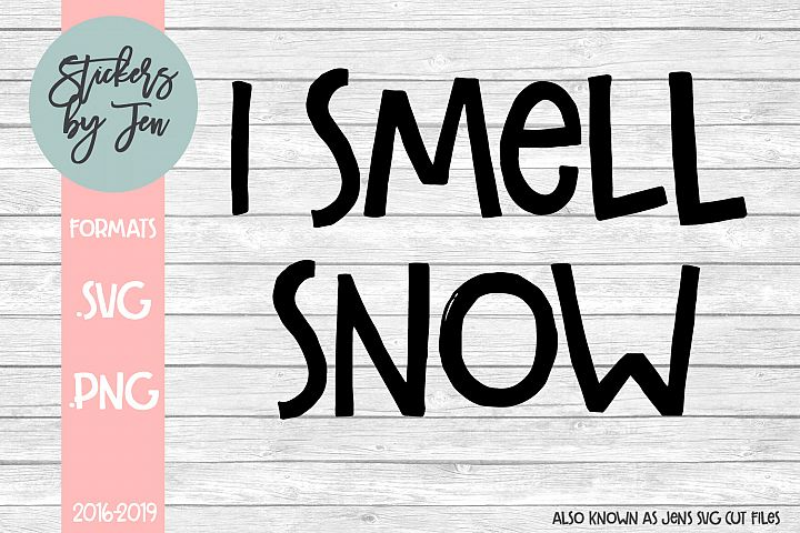 I Smell Snow SVG Cut File