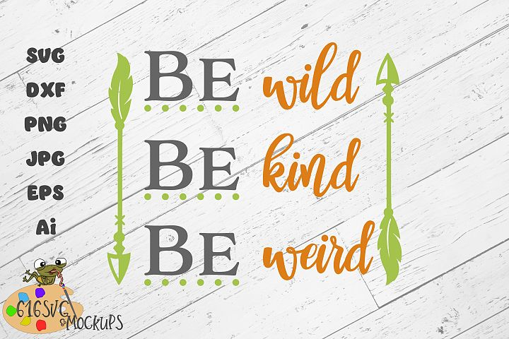 Be Wild Be Kind Be Weird SVG
