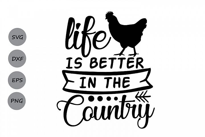 Life Is Better In The Country Svg, Country Life Svg.