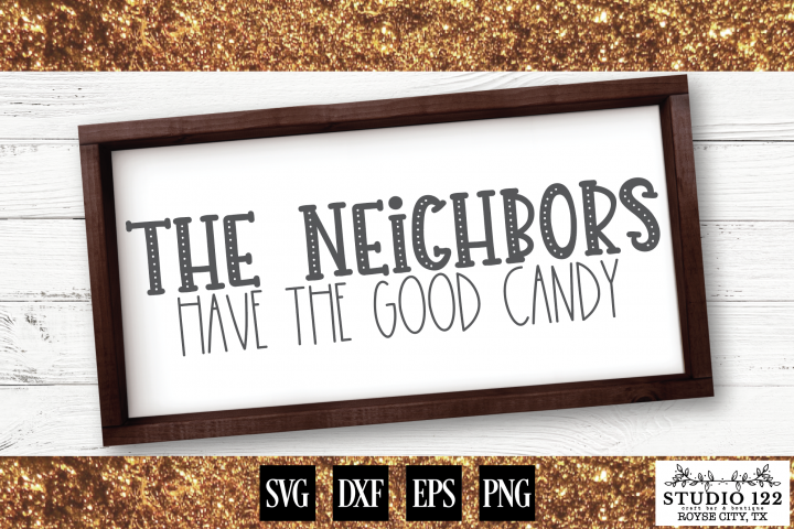 The Neighbors Have The Good Candy