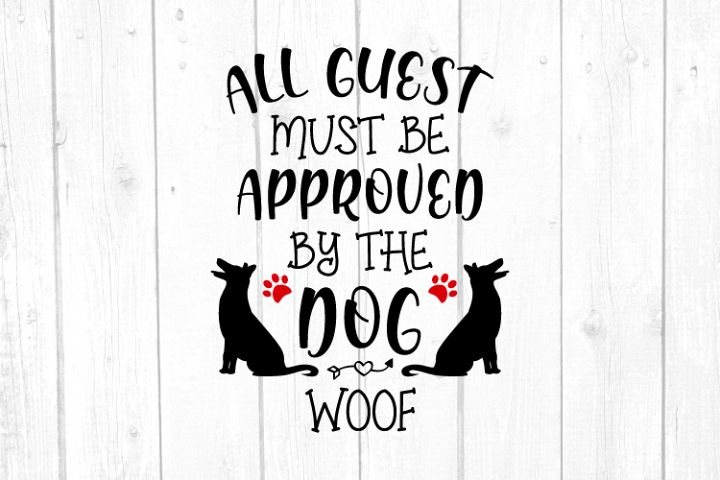 All Guests must be approved by the Dog Woof Svg, Cut FIles