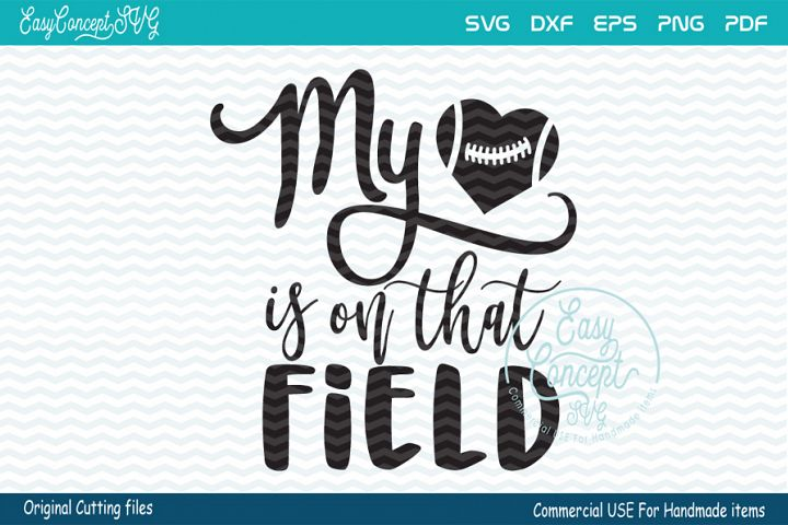 My Heart Is On That Field SVG,