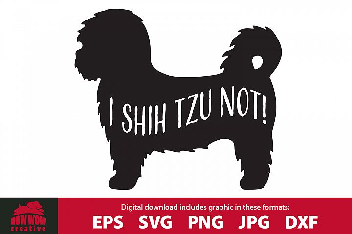 I Shih Tzu Not - SVG, EPS, JPG, PNG & DXF files
