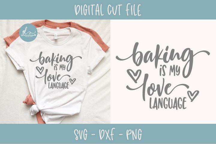 Baking Is My Love Language - SVG Cut File