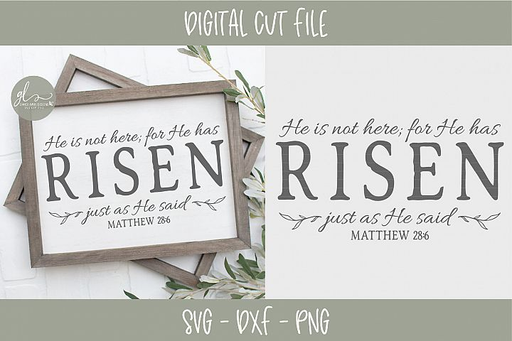 He Is Not Here For He Has Risen - Scripture SVG