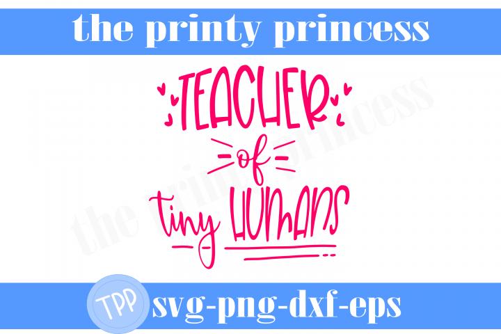 Teacher of Tiny Humans svg, Teacher svg design file