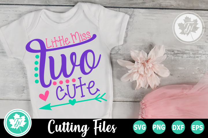 Little MIss Two Cute - A Second Birthday SVG Cut File