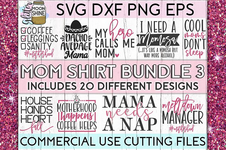 Mom Shirt Bundle of 20 #3 SVG DXF PNG EPS Cutting Files