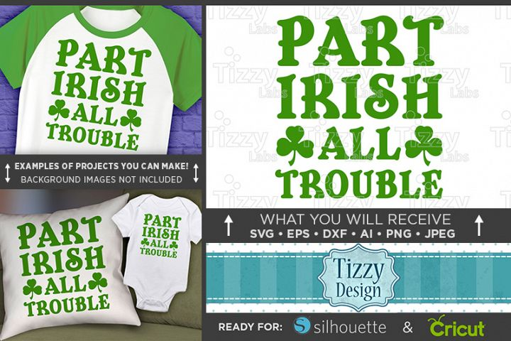 Part Irish All Trouble SVG - Kids St. Patricks Day - 1076