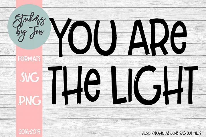You Are The Light SVG Cut File