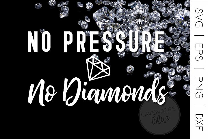No Pressure, No Diamonds Quote BONUS ART SVG, EPS, PNG, D