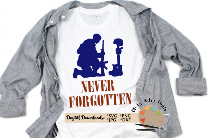 Never Forgotten SVG Fallen Soldier, Memorial day, July 4th