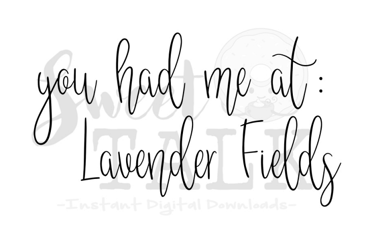 You had me at Lavender fields svg-digital