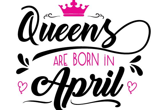 Queens are born in April Svg,Dxf,Png,Jpg,Eps vector file