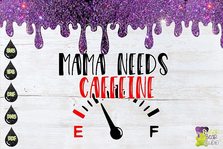 Mama Needs Caffeine SVG