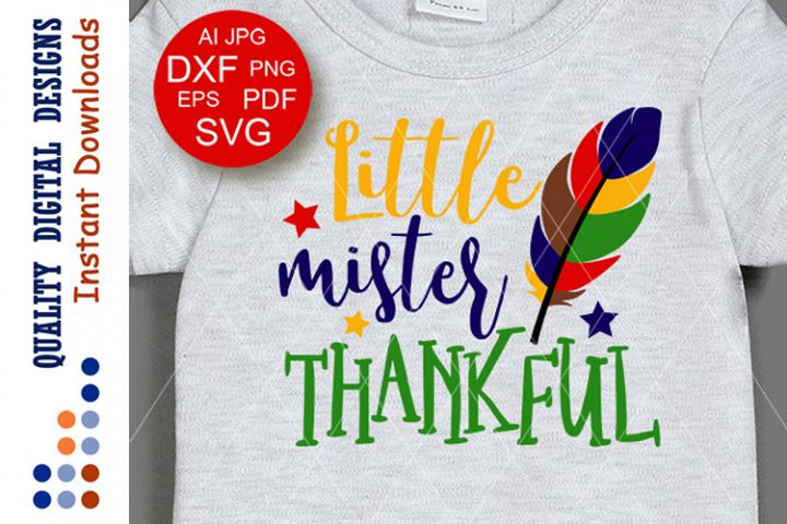 Thanksgiving decor Little mister thankful svg saying Cricut