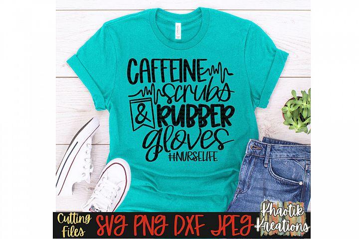 Caffeine Scrubs and Rubber Gloves Svg, Nurse Svg, Rn Svg