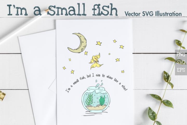 Im a small fish Original Motivational Vector Illustration.