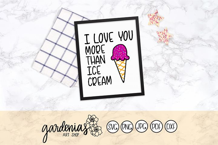 I Love You More Than Ice Cream SVG Cut Files