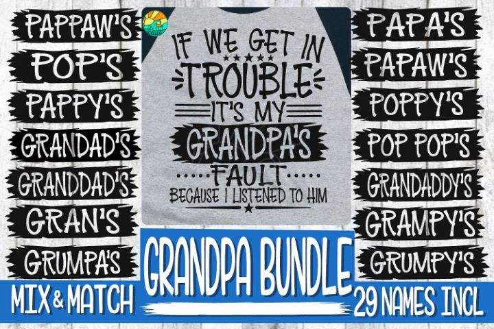Trouble - Its My Grandpas Fault -BUNDLE - 29 Names Incl