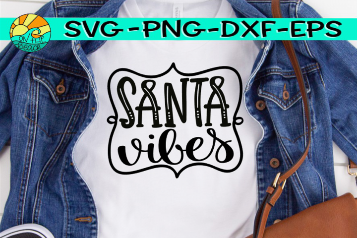 Santa Vibes - Christmas - SVG PNG EPX DXF