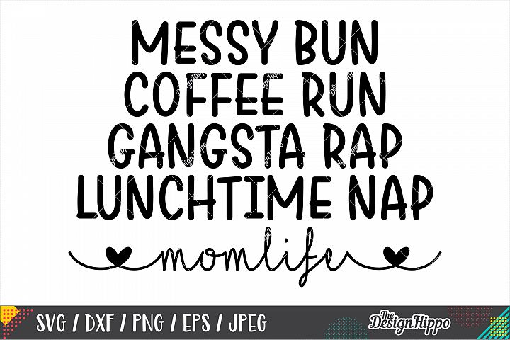 Messy Bun Coffee Run Mom Life SVG DXF PNG EPS Cutting Files