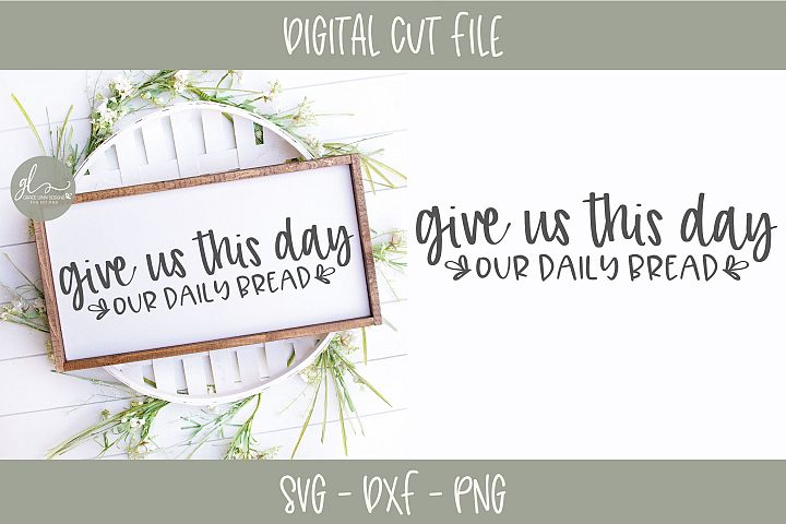 Give Us This Day Our Daily Bread - SVG