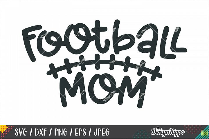Football Mom, Football, Sports SVG DXF PNG Cricut Cut Files