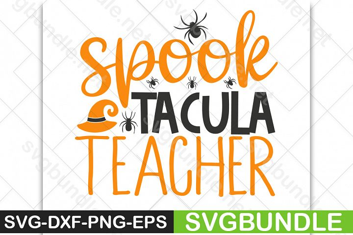 Spook Tacular Teacher SVG|Halloween SVG|Pumpkin SVG