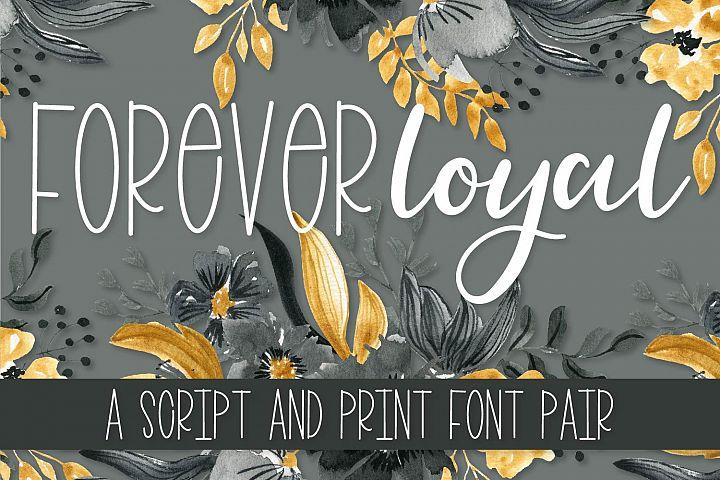 Forever Loyal - A Fun Font Script & Print Duo