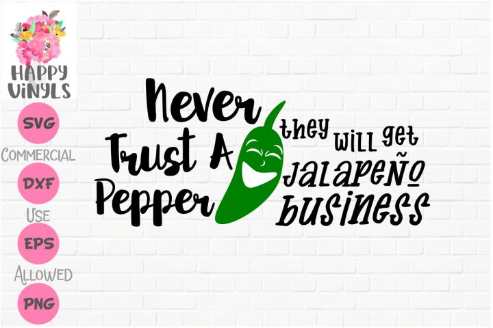 Funny SVG Never Trust a Jalapeno Pepper SVG Cut Files