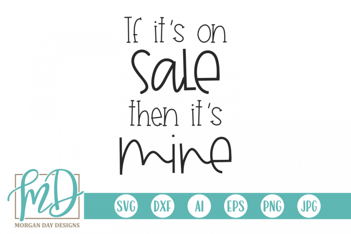If Its On Sale Its Mine - Black Friday SVG