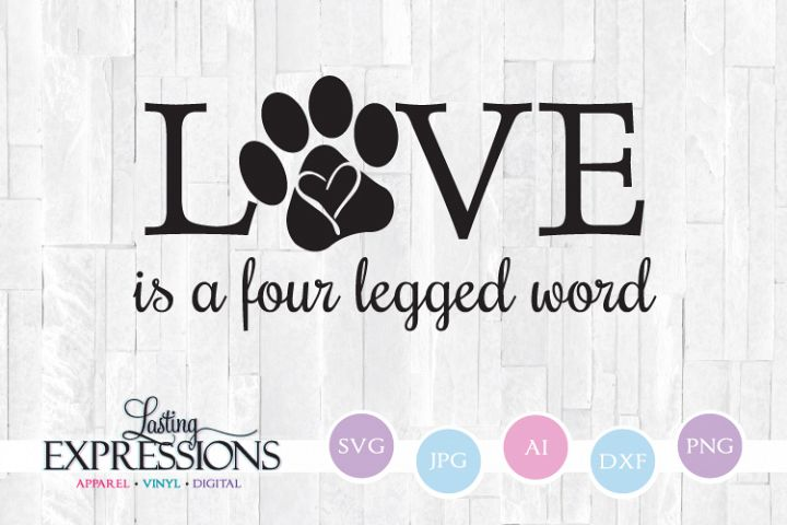 Love is a four legged word pet quote // SVG Design
