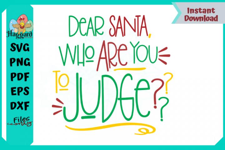 Dear Santa, Who are you to Judge?