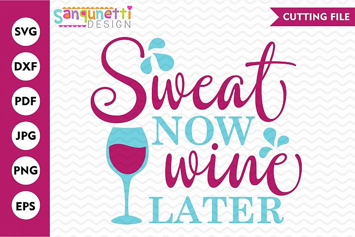 Sweat now wine later workout SVG, fitness and exercise