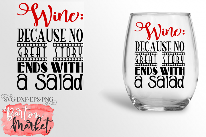 Wine Because No Great Story Ends With Salad SVG DXF EPS PNG