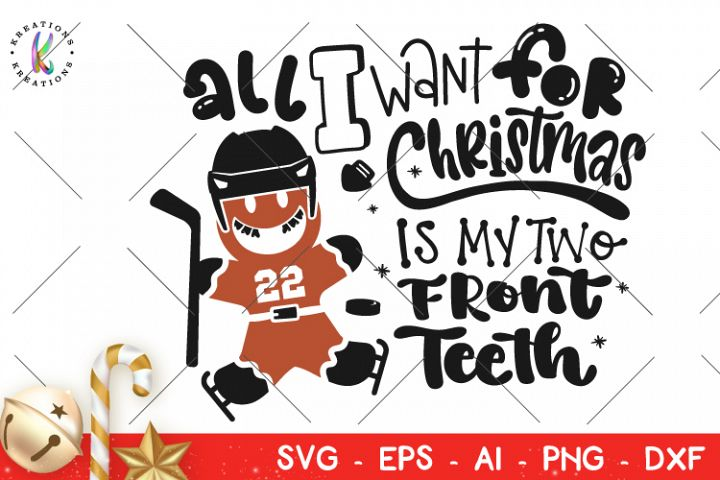 All I want for Christmas is my two fron teeth svg Christmas