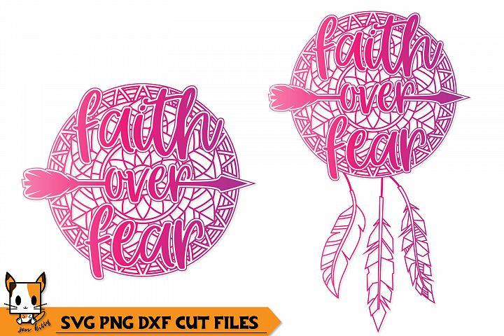 Faith Over Fear Boho Dreamcatcher - Mandala SVG PNG DXF