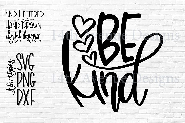 Be Kind SVG, Kindness Cut File, Hand Lettered