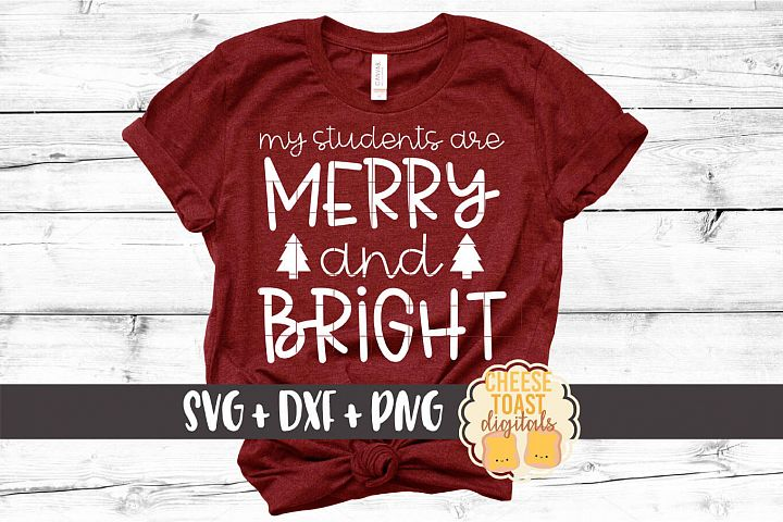 My Students Are Merry and Bright - Teacher Christmas SVG