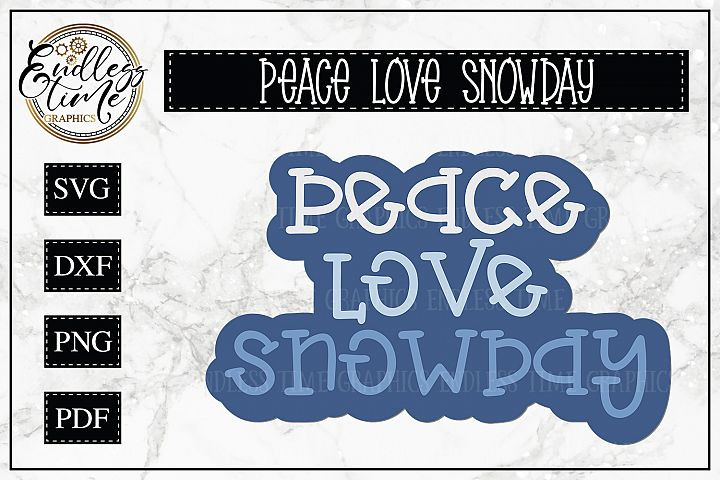 Peace Love Snowday SVG - a Cute and Chilly Cut File