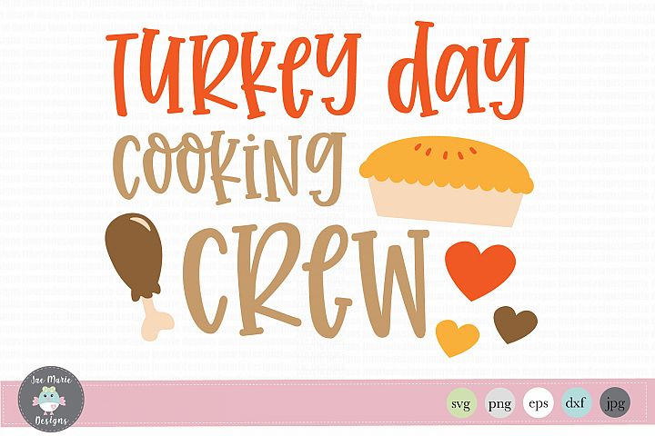 Turkey Day Cooking crew svg, thanksgiving svg, fall svg
